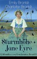 eBook: Sturmhöhe + Jane Eyre (2 Klassiker von Geschwister Brontë)