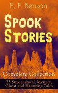 eBook: Spook Stories - Complete Collection: 25 Supernatural, Mystery, Ghost and Haunting Tales
