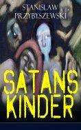eBook: Satans Kinder (Vollständige Ausgabe)