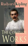 eBook: The Complete Works of Rudyard Kipling (Illustrated)