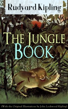 eBook: The Jungle Book (With the Original Illustrations by John Lockwood Kipling)