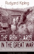 eBook: The Irish Guards in the Great War: The First & The Second Battalion (Volume 1&2 - Complete Edition)