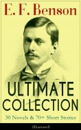 ebook: E. F. Benson ULTIMATE COLLECTION: 30 Novels & 70+ Short Stories (Illustrated): Mapp and Lucia Series