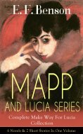 eBook: MAPP AND LUCIA SERIES – Complete Make Way For Lucia Collection: 6 Novels & 2 Short Stories In One Vo