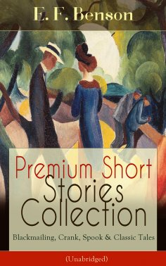eBook: Premium Short Stories Collection - Blackmailing, Crank, Spook & Classic Tales (Unabridged)
