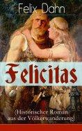 ebook: Felicitas (Historischer Roman aus der Völkerwanderung)