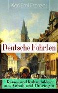 eBook: Deutsche Fahrten: Reise- und Kulturbilder aus Anhalt und Thüringen