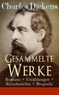eBook: Gesammelte Werke: Romane + Erzählungen + Reiseberichte + Biografie