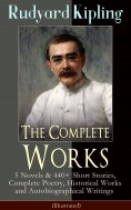 eBook: The Complete Works of Rudyard Kipling: 5 Novels & 440+ Short Stories, Complete Poetry, Historical Wo