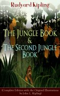 ebook: The Jungle Book & The Second Jungle Book (Complete Edition with the Original Illustrations by John L