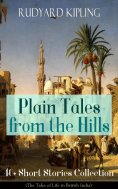 eBook: Plain Tales from the Hills: 40+ Short Stories Collection (The Tales of Life in British India)