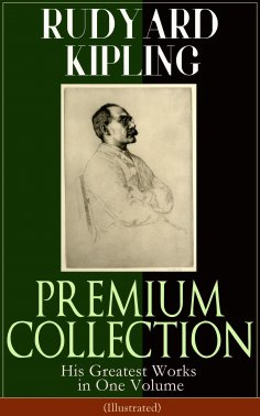 eBook: RUDYARD KIPLING PREMIUM COLLECTION: His Greatest Works in One Volume (Illustrated): The Jungle Book,