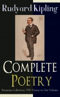 eBook: Complete Poetry of Rudyard Kipling – Premium Collection: 570+ Poems in One Volume