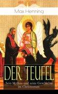 eBook: Der Teufel: Sein Mythos und seine Geschichte im Christentum