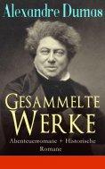 eBook: Gesammelte Werke: Abenteuerromane + Historische Romane