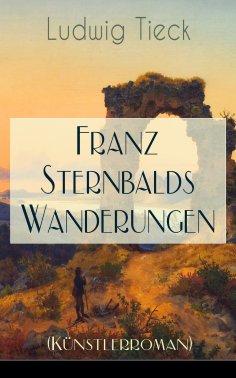 ebook: Franz Sternbalds Wanderungen (Künstlerroman)