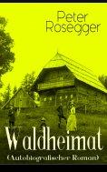 eBook: Waldheimat (Autobiografischer Roman)
