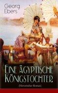 eBook: Eine ägyptische Königstochter (Historischer Roman)