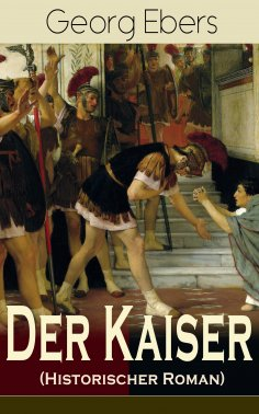 eBook: Der Kaiser (Historischer Roman)