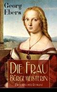 eBook: Die Frau Bürgemeisterin (Historischer Roman)