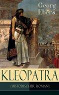 eBook: Kleopatra (Historischer Roman)