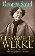 ebook: Gesammelte Werke: Romane + Novellen + Autobiographie + Briefe