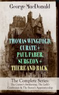 eBook: THOMAS WINGFOLD, CURATE + PAUL FABER, SURGEON + THERE AND BACK - The Complete Series: The Curate's A