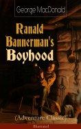 eBook: Ranald Bannerman's Boyhood (Adventure Classic) - Illustrated