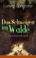 eBook: Das Schweigen im Walde (Historischer Roman)