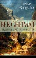 eBook: Bergheimat: Erlebtes und Erlauschtes