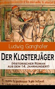 eBook: Der Klosterjäger (Historischer Roman aus dem 14. Jahrhundert)