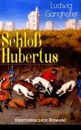eBook: Schloß Hubertus (Historischer Roman)