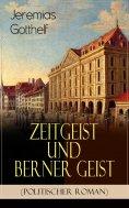 eBook: Zeitgeist und Berner Geist (Politischer Roman)
