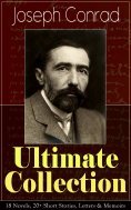 eBook: Joseph Conrad Ultimate Collection: 18 Novels, 20+ Short Stories, Letters & Memoirs