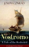 eBook: Nostromo - A Tale of the Seaboard (Unabridged Deluxe Edition)