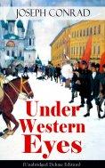 eBook: Under Western Eyes (Unabridged Deluxe Edition)