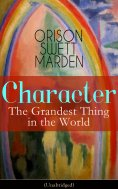 eBook: Character: The Grandest Thing in the World (Unabridged)