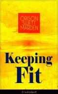 eBook: Keeping Fit (Unabridged)