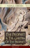 eBook: The Prophet & The Garden Of The Prophet (Illustrated)