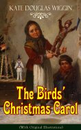 ebook: The Birds' Christmas Carol (With Original Illustrations)