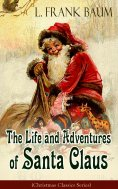 ebook: The Life and Adventures of Santa Claus (Christmas Classics Series)