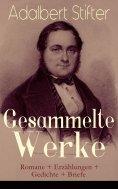 ebook: Gesammelte Werke: Romane + Erzählungen + Gedichte + Briefe