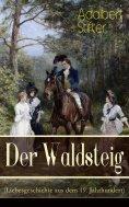 eBook: Der Waldsteig (Liebesgeschichte aus dem 19. Jahrhundert)
