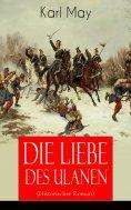 eBook: Die Liebe des Ulanen (Historischer Roman)