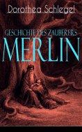 ebook: Geschichte des Zauberers Merlin