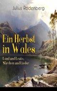 eBook: Ein Herbst in Wales - Land und Leute, Märchen und Lieder