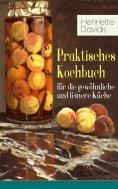 ebook: Praktisches Kochbuch für die gewöhnliche und feinere Küche