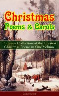 ebook: Christmas Poems & Carols - Premium Collection of the Greatest Christmas Poems in One Volume (Illustr