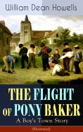 ebook: THE FLIGHT OF PONY BAKER: A Boy's Town Story (Illustrated)