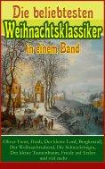 eBook: Die beliebtesten Weihnachtsklassiker in einem Band: Oliver Twist, Heidi, Der kleine Lord, Bergkrista